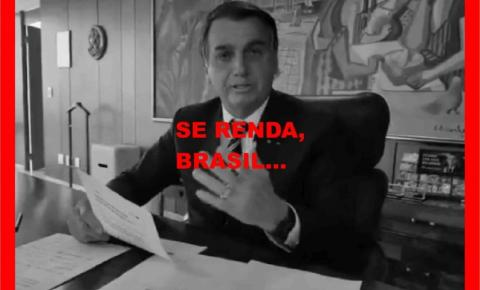 """SEM RENDA BRASIL"" E ""SEM BOLSA, FAMÍLIA"""