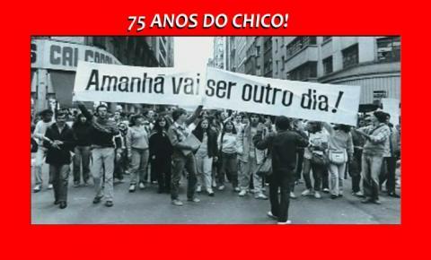 75 ANOS DO CHICO!